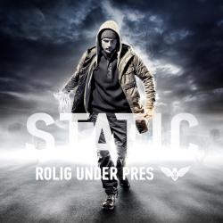 Static – Rolig Under Pres