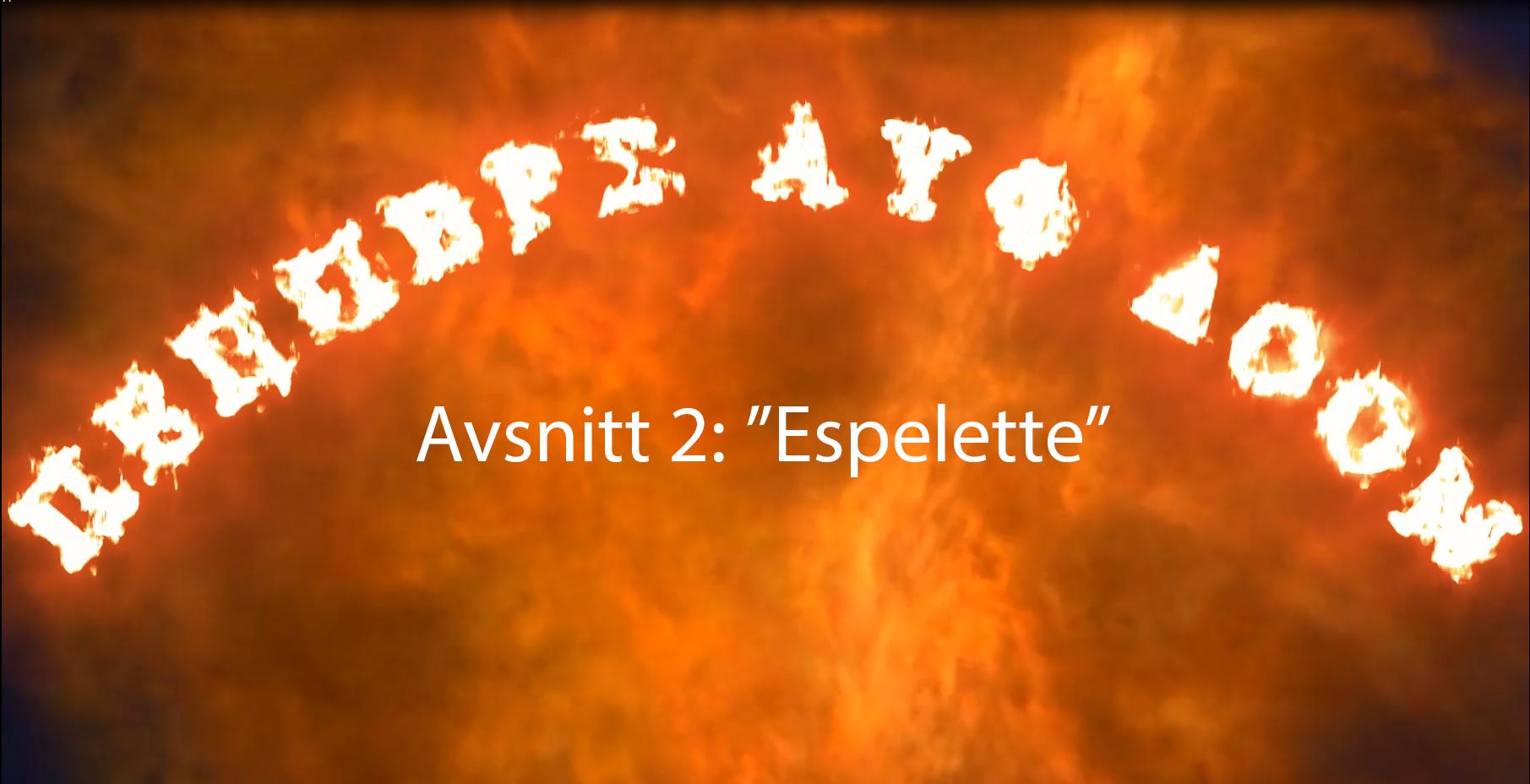 """PEPPERS AUF DOOM – AVSNITT 2 """"ESPELETTE"""""""