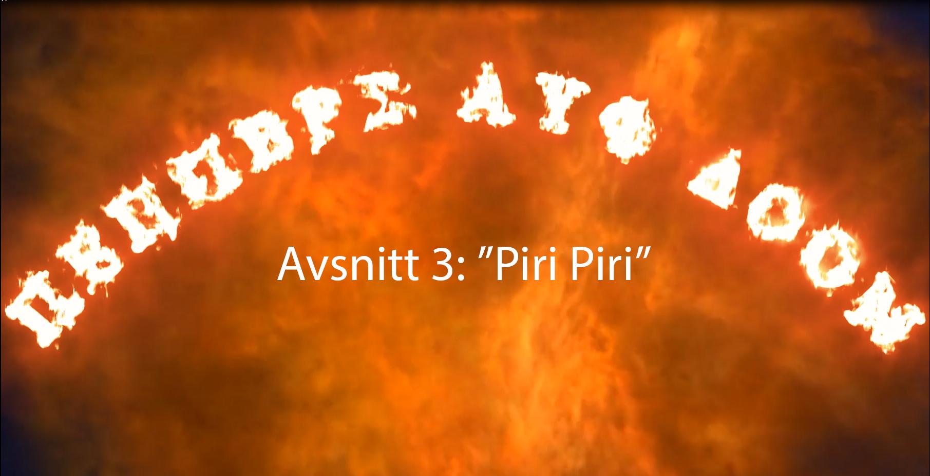 """PEPPERS AUF DOOM – AVSNITT 3 """"Piri Piri"""""""