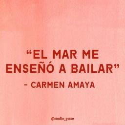 """""""El mar me enseñó a bailar."""" – Carmen Amaya"""