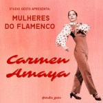 Mulheres do Flamenco: Carmen Amaya