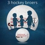 3 hockey broers