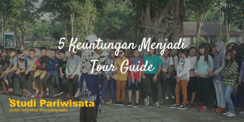 5 Alasan Mengapa Menjadi Tour Guide Itu Menyenangkan :)