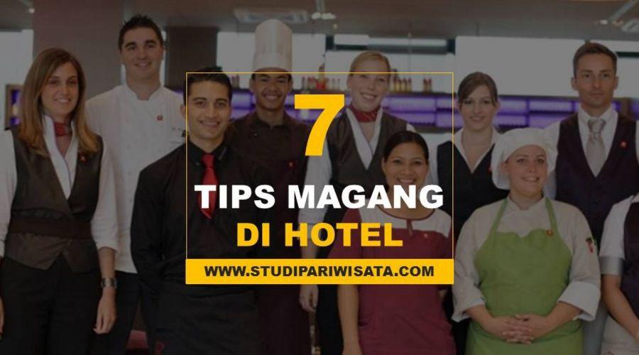 Kamu Mau Magang di Hotel? Baca Tips Berikut Ini Supaya Magang Kamu Lancar Jaya…