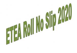 UET MS & PhD Admission Test ETEA Roll Number Slip 2021 Download Online