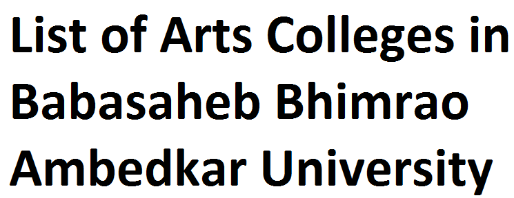 List of Arts Colleges in Babasaheb Bhimrao Ambedkar University