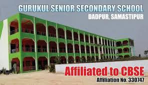 Gurukul Senior Secondary School Dadpur Samastipur