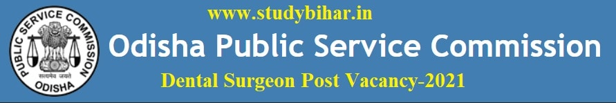 Apply Online for Dental Surgeon Post in OPSC, Last Date-09/04/2021.