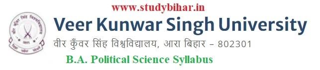 Download the B.A. Political Science Syllabus of Veer Kunwar Singh University, Ara-Bihar