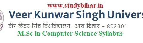 Download the M.Sc in Computer Science Syllabus of Veer Kunwar Singh University, Ara-Bihar