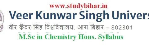 Download the M.Sc in Chemistry Hons. Syllabus of Veer Kunwar Singh University, Ara-Bihar