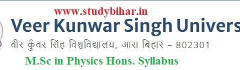 Download the M.Sc in Physics Hons. Syllabus of Veer Kunwar Singh University, Ara-Bihar