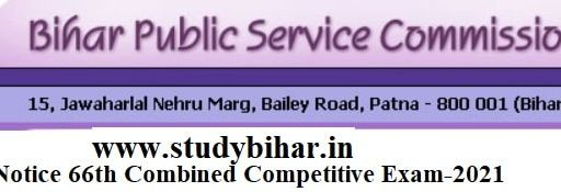 Apply for 66th Combined Competitive Mains Examination- 2020 in BPSC, Last Date-30/05/2021.