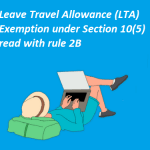 Leave Travel Allowance (LTA) Exemption under Section 10(5) read with rule 2B