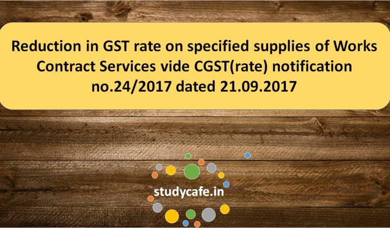 Reduction in GST rate on specified supplies of Works Contract Services