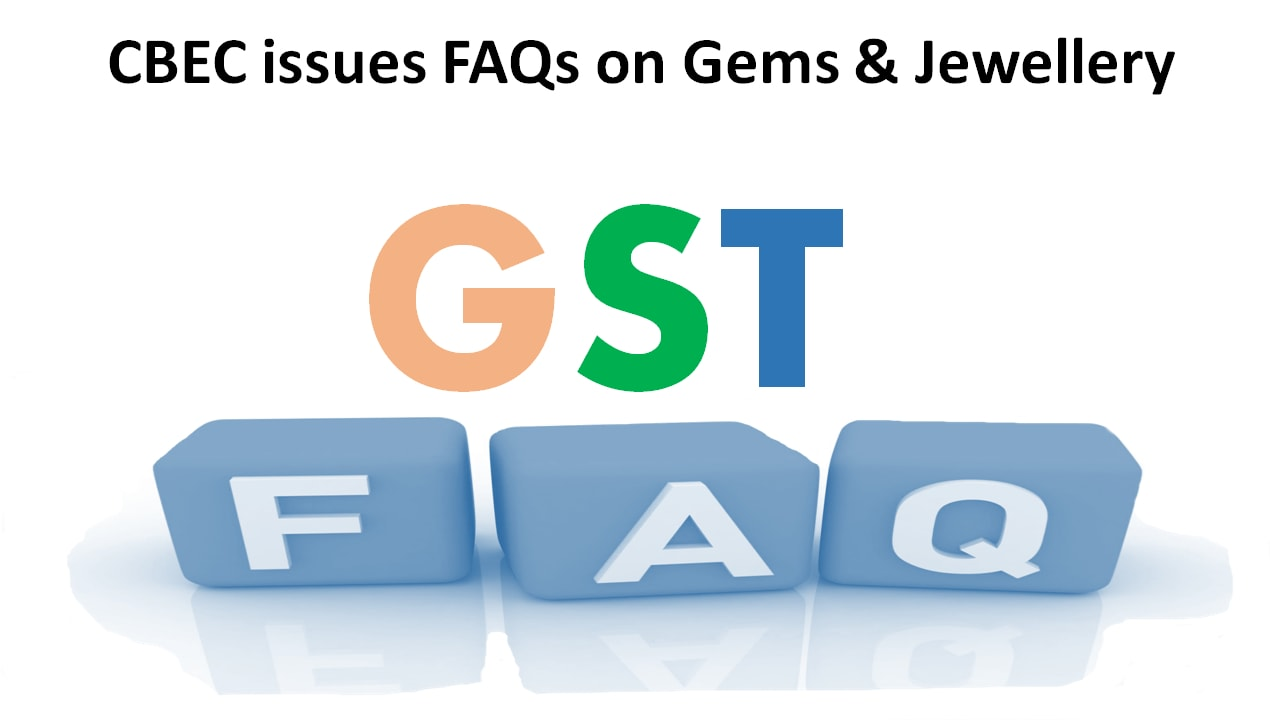 Cbec issues faqs on gems jewellery under gst studycafe stopboris Choice Image