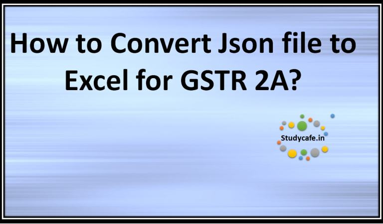 How to Convert JSON file to Excel for GSTR 2A?