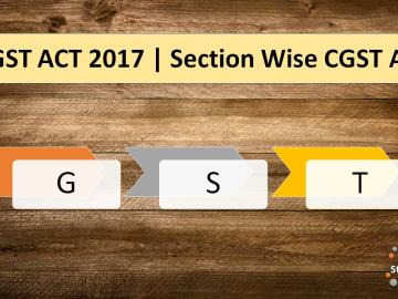 cgst act 2017   section wise cgst act   gst