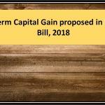 Long Term Capital Gain proposed in Finance Bill, 2018