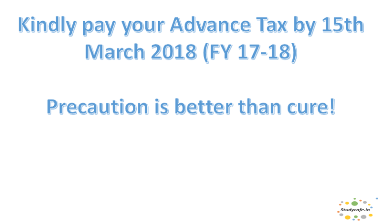 Kindly pay your Advance Tax by 15th March 2018