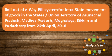 5 States more states to Roll out E Bill system for Intra State movement of goods from April 25, 2018