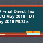 CA Final Direct Tax MCQ May 2019 | DT May 2019 MCQ's