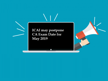 Good News for CA Students : ICAI may postpone CA Exam Date for May 2019