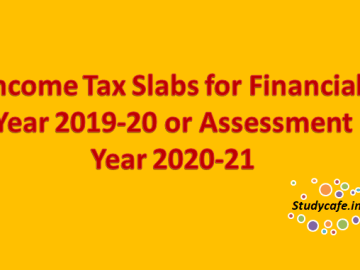 Income Tax Slabs for Financial Year 2019-20 or Assessment Year 2020-21