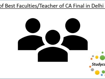List of Best Faculties/Teacher of CA Final in Delhi & NCR