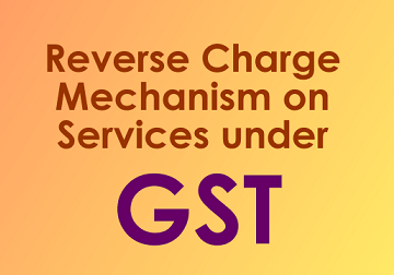 Reverse Charge (RCM) U/s 9(4) of CGST Act,2017