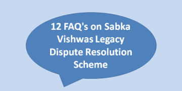 12 FAQ's on Sabka Vishwas Legacy Dispute Resolution Scheme