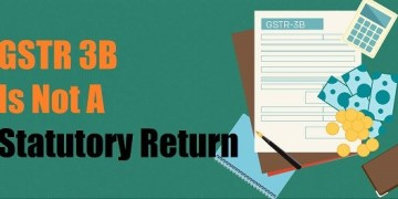 GSTR 3B Is Not A Statutory Return
