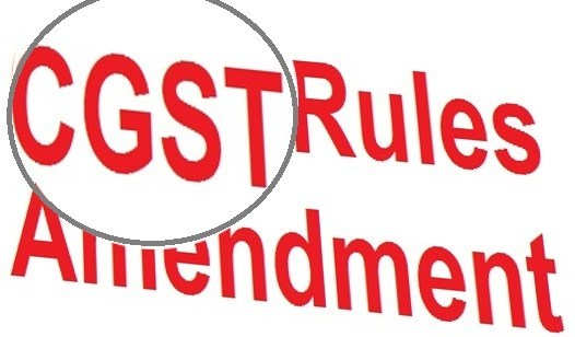 New Amendments in CGST Rules 2017