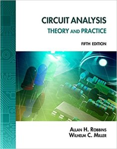 Circuit Analysis Theory and Practice By Allan H. Robbins, Wilhelm C Miller