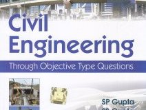 Civil Engineering: Through Objective Type Questions By S P Gupta, S S Gupta