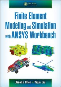 Finite Element Modeling and Simulation with ANSYS Workbench By Xiaolin Chen, Yijun Liu