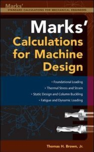 Mark's Calculations For Machine Design Book (PDF) By Thomas H. Brown