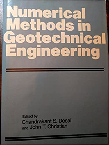 Numerical Methods in Geotechnical Engineering By Chandrakanth S Desai and John T Christian Book