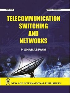 Telecommunication Switching and Networks By P. Gnanasivam