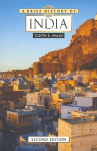 A Brief History of India By Judith E. Walsh