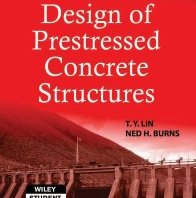 Design of Prestressed Concrete Structures By T.Y. Lin, Ned H. Burns