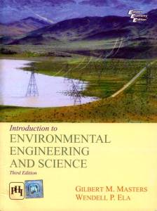 Introduction to Environmental Engineering and Science By Gilbert M. Masters, Wendell P. Ela