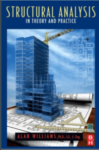 Structural Analysis in Theory and Practice By Alan Williams