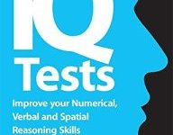 Succeed at IQ Tests Improve Your Numerical, Verbal and Spatial Reasoning Skills By Philip Carter, Ken Russell