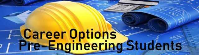 Career Options for Pre-Engineering Students