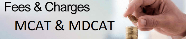 MCAT & MDCAT Fees and charges
