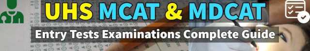 UHS MCAT and MDCAT Entry Test Examinations Complete Guide