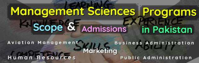 All Management Sciences Programs Scope Admissions & Universities in Pakistan