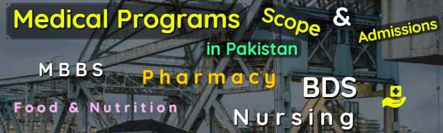 All Medical Programs Scope Admissions & Universities in Pakistan