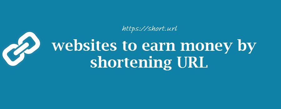 Amazing sites to earn money using url shortener